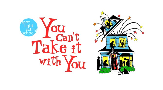 You Can't Take It with You (Oct:5–14)
