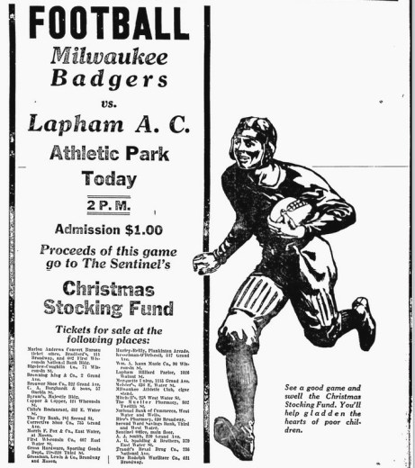 "The above advertisement for and the article's featured image of Milwaukee Badgers NFL football team sourced from the Chudnow Museum of Yesteryear and Michael Benter's book ""The Badgers- Milwaukee's NFL Entry of 1922-1926""."