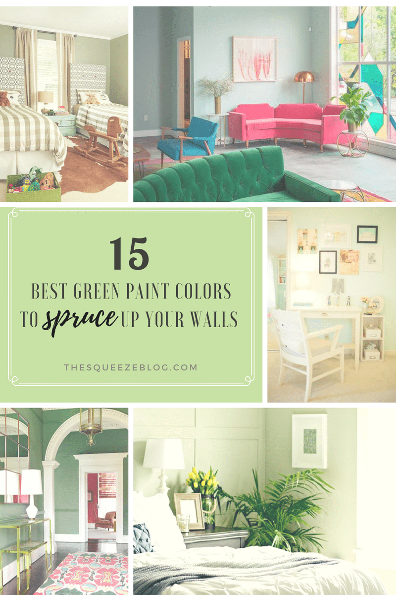 Best Green Paint Colors 15 best green paint colors to spruce up your walls — the squeeze