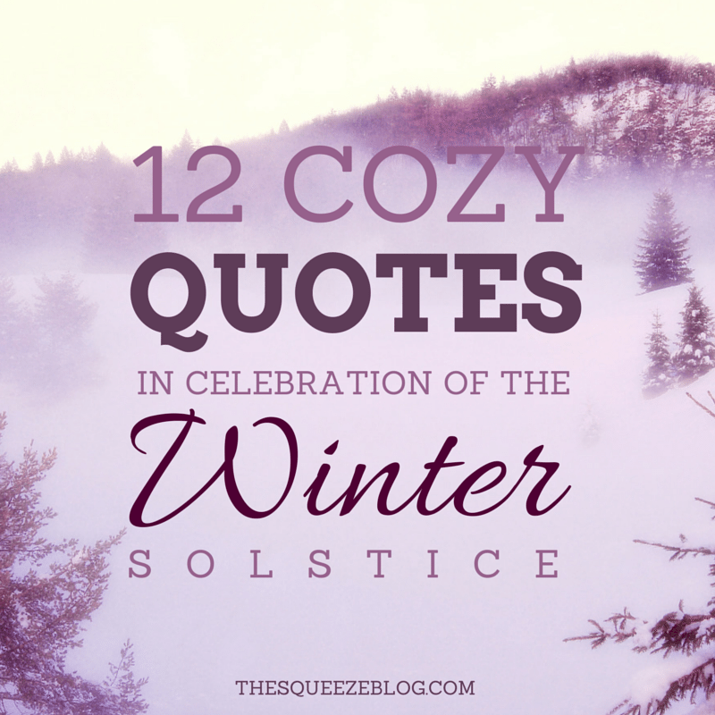 12 Cozy Quotes in Celebration of the Winter Solstice — The ...