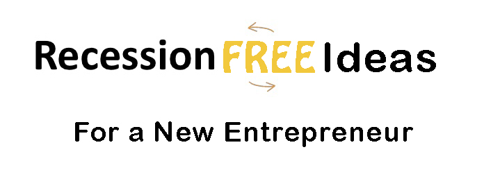 Recession-Free Business Ideas For A New Entrepreneur - The ...