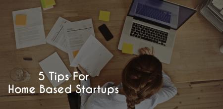 Home Based Startup Tips