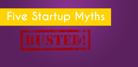 5 startup myths busted