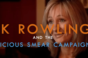 JK Rowling and the Vicious Smear Campaign