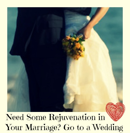 Need Some Rejuvenation in Your Marriage? Go to a Wedding