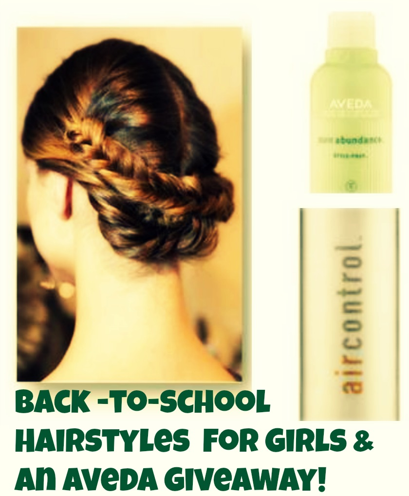 Back -to-school Hairstyles  for Girls & An Aveda Giveaway!