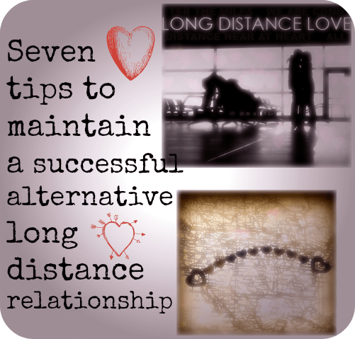 Seven  tips to  maintain  a successful alternative long distance relationship