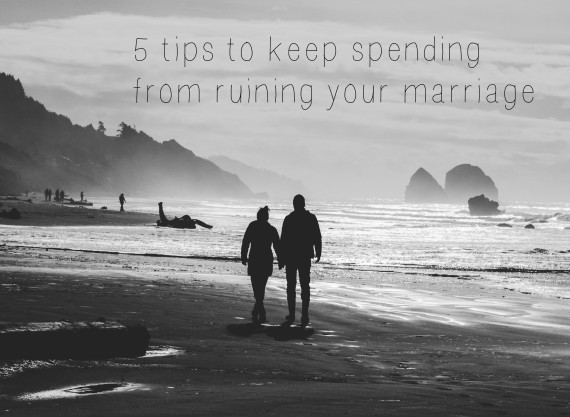 5 tips to keep spending from ruining your marriage