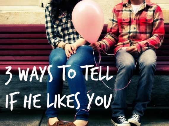 3 Ways to Tell if He Likes You