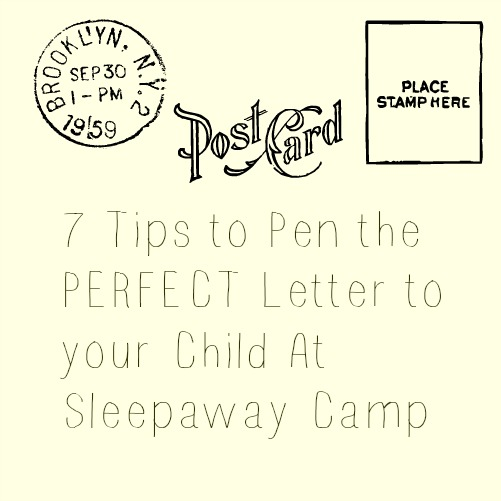 7 Tips to Pen the PERFECT Letter to your Child At Sleepaway Camp