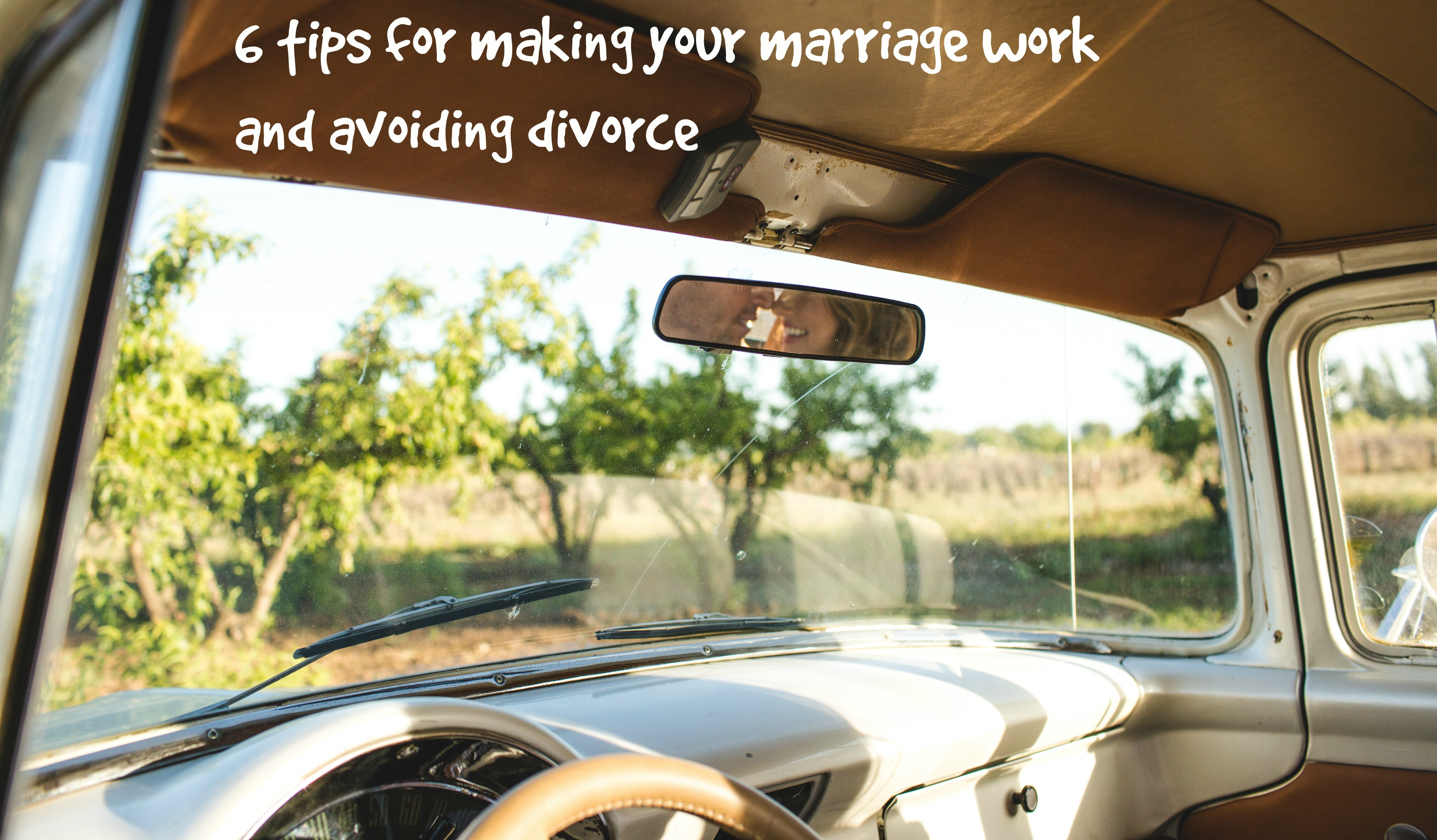 6 tips for making your marriage work and avoiding divorce