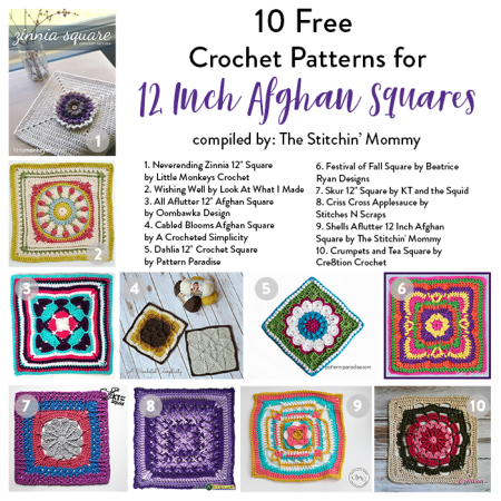 10 Free Crochet Patterns for 12 Inch Afghan Squares compiled by The Stitchin' Mommy | www.thestitchinmommy.com