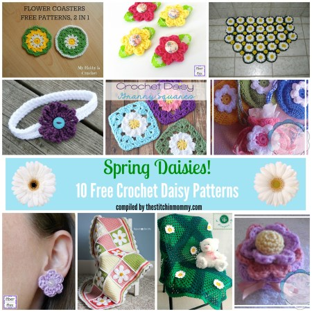 Spring Daisies! 10 Free Crochet Daisy Patterns compiled by The Stitchin' Mommy | www.thestitchinmommy.com