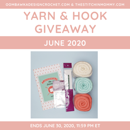Yarn and Hook Giveaway - June 2020 | Hosted by The Stitchin' Mommy and Oombawka Design: June 20, 2020 - June 30, 2020 | www.thestitchinmommy.com