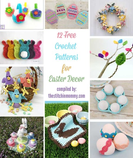 12 Free Crochet Patterns for Easter Decor compiled by The Stitchin' Mommy   www.thestitchinmommy.com