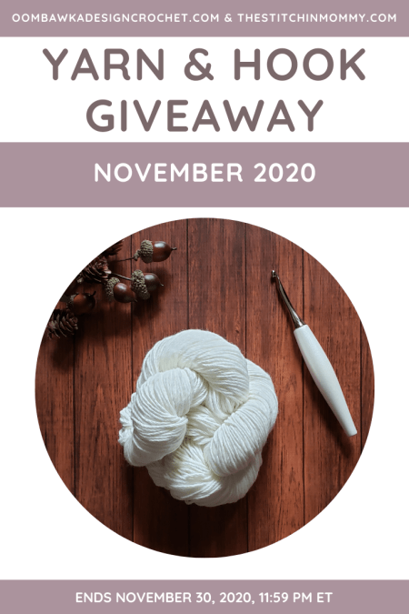 Yarn and Hook Giveaway - November 2020 | Hosted by The Stitchin' Mommy and Oombawka Design: November 21, 2020 - November 30, 2020 | www.thestitchinmommy.com