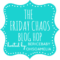 Co-Hosting The Friday Chaos Blog Hop!