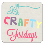 Get Crafty Friday {24} + Guest Post Opportunities & Other Great News!