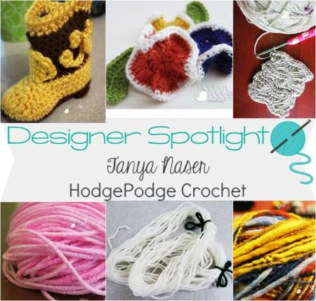 Designer Spotlight - Tanya Naser from HodgePodge Crochet | www.thestitchinmommy.com