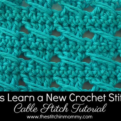 Let's Learn a New Crochet Stitch! – Cable Stitch Tutorial