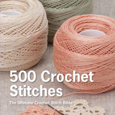 500 Crochet Stitches and 750 Knitting Stitches