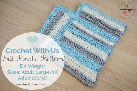 Crochet With Us Fall Poncho Pattern - Adult Sizes Large/1X and 2X/3X | www.thestitchinmommy.com