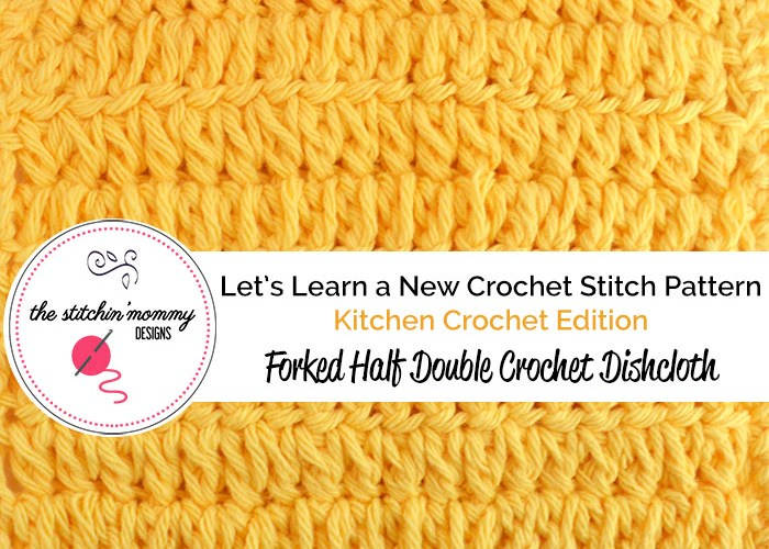 Forked Half Double Crochet Stitch Tutorial and Dishcloth Pattern