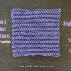 Let's Learn a New Crochet Stitch Pattern Kitchen Crochet Edition - Ribbed Single Crochet Stitch Tutorial and Dishcloth Pattern   www.thestitchinmommy.com