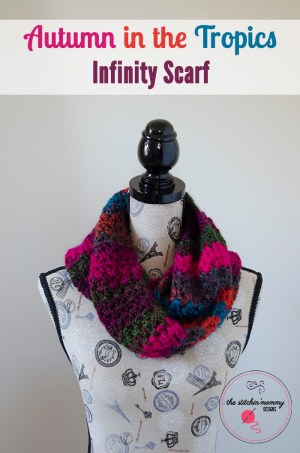Autumn in the Tropics Infinity Scarf | www.thestitchinmommy.com