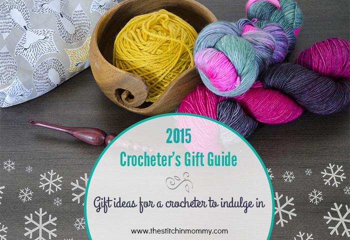 A Crocheter's Gift Guide – Crochet Indulgence