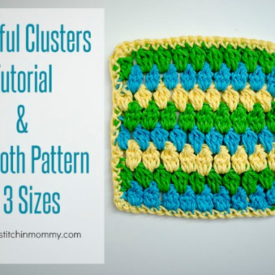 Cheerful Clusters Tutorial and Dishcloth Pattern