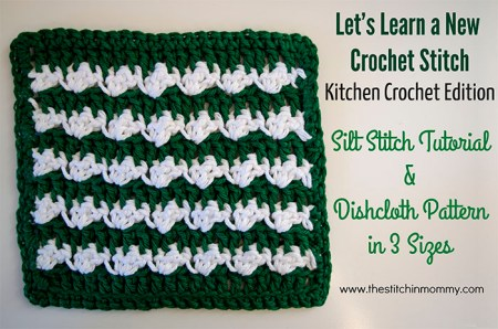 Let's Learn a New Crochet Stitch Pattern Kitchen Crochet Edition - Silt Stitch Tutorial and Dishcloth Pattern | www.thestitchinmommy.com