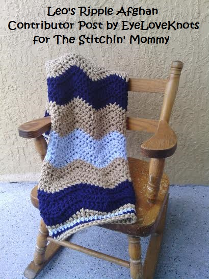 Leo's Ripple Afghan - Free Crochet Pattern by EyeLoveKnots, Contributor Post for The Stitchin' Mommy | www.thestitchinmommy.com