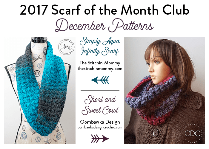 2017 Scarf of the Month Club hosted by The Stitchin' Mommy and Oombawka Design - December Scarf Patterns #ScarfoftheMonthClub2017 | www.thestitchinmommy.com