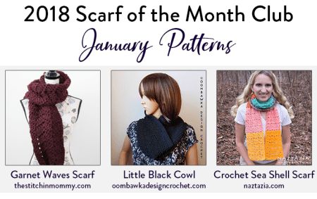 2018 Scarf of the Month Club hosted by The Stitchin' Mommy and Oombawka Design - January Scarf Patterns #ScarfoftheMonthClub2018 | www.thestitchinmommy.com