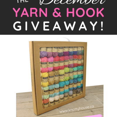 Monthly Yarn and Hook Giveaway – December 2018 featuring Knotty House