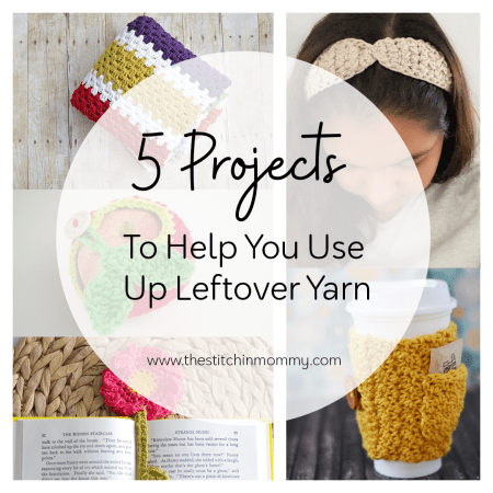 5 Projects to Help You Use Up Leftover Yarn | www.thestitchinmommy.com