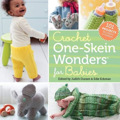 Crochet One-Skein Wonders for Babies – Book Review and Pattern Excerpt