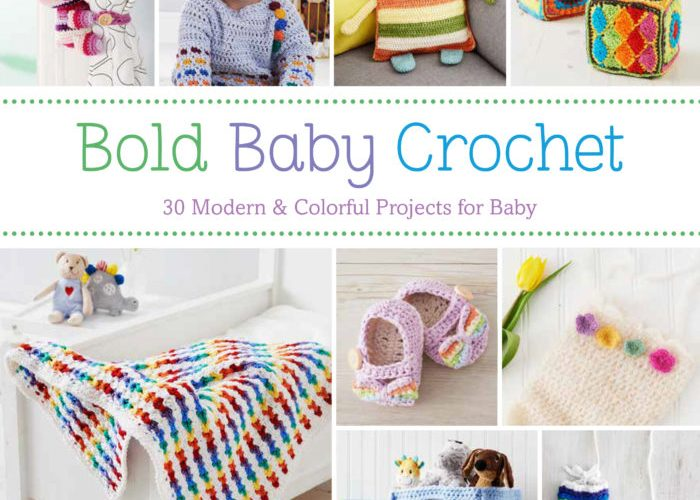 Bold Baby Crochet – 30 Modern and Colorful Projects for Baby: Book Review