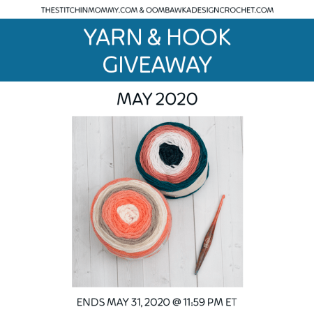 Yarn and Hook Giveaway - May 2020 | Hosted by The Stitchin' Mommy and Oombawka Design: May 16, 2020 - May 31, 2020 | www.thestitchinmommy.com