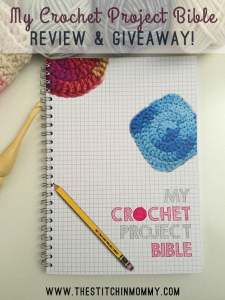 My Crochet Project Bible Review and Giveaway | www.thestitchinmommy.com
