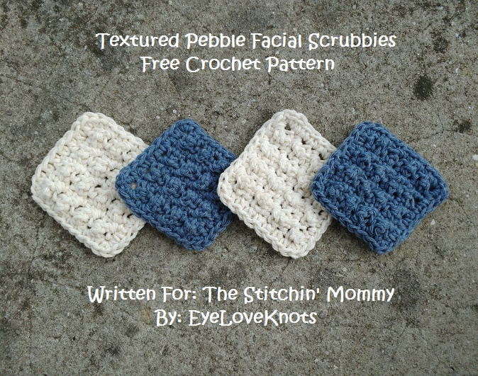 Textured Pebble Facial Scrubbies Free Crochet Pattern The