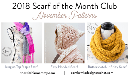 2018 Scarf of the Month Club hosted by The Stitchin' Mommy and Oombawka Design - November Scarf Patterns #ScarfoftheMonthClub2018 | www.thestitchinmommy.com