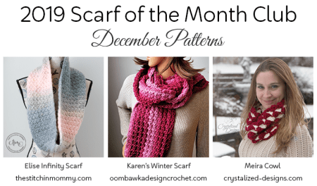 2019 Scarf of the Month Club hosted by The Stitchin' Mommy and Oombawka Design - December Patterns #ScarfoftheMonthClub2019 | www.thestitchinmommy.com