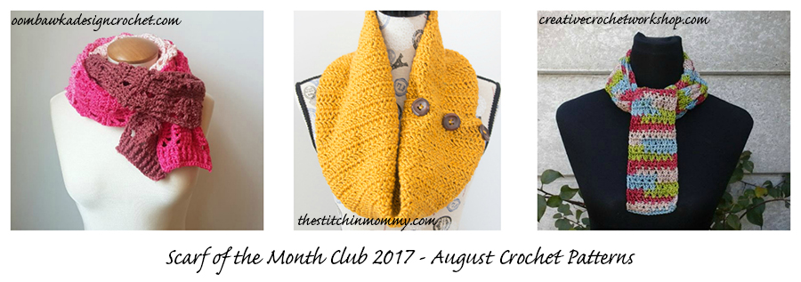 2017 Scarf of the Month Club hosted by The Stitchin' Mommy and Oombawka Design - August Scarf Patterns #ScarfoftheMonthClub2017 | www.thestitchinmommy.com