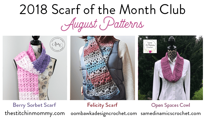 2018 Scarf of the Month Club hosted by The Stitchin' Mommy and Oombawka Design - August Scarf Patterns #ScarfoftheMonthClub2018 | www.thestitchinmommy.com