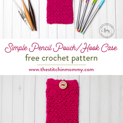 Simple Pencil Pouch/Hook Case – Free Crochet Pattern