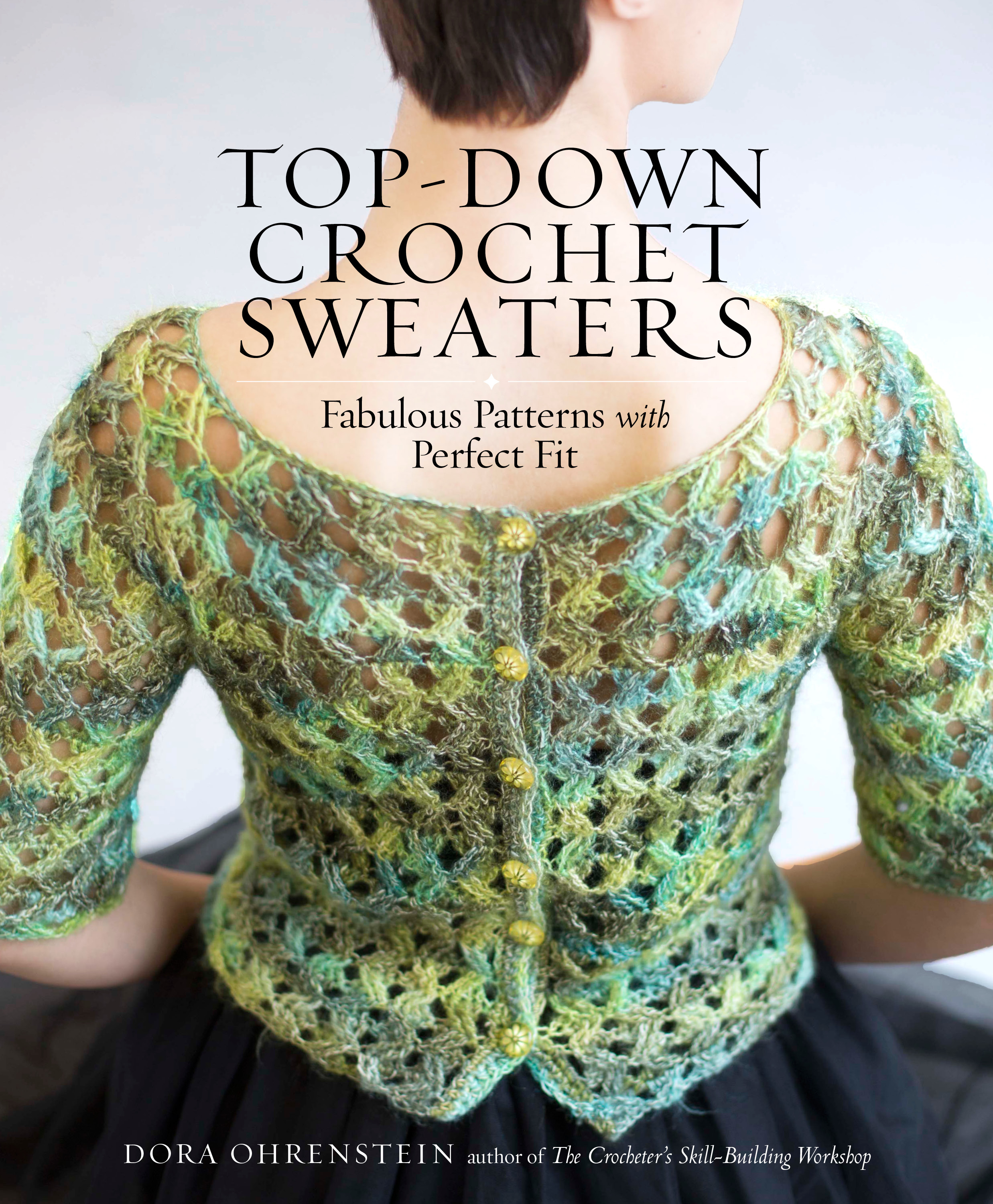 Free Crochet Paperback Book Cover Pattern ~ Top down crochet sweaters by dora ohrenstein book review the