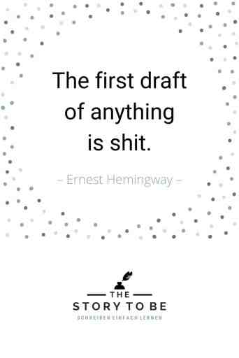 Quote by Ernes Hemingway: The first draft of anything is shit.