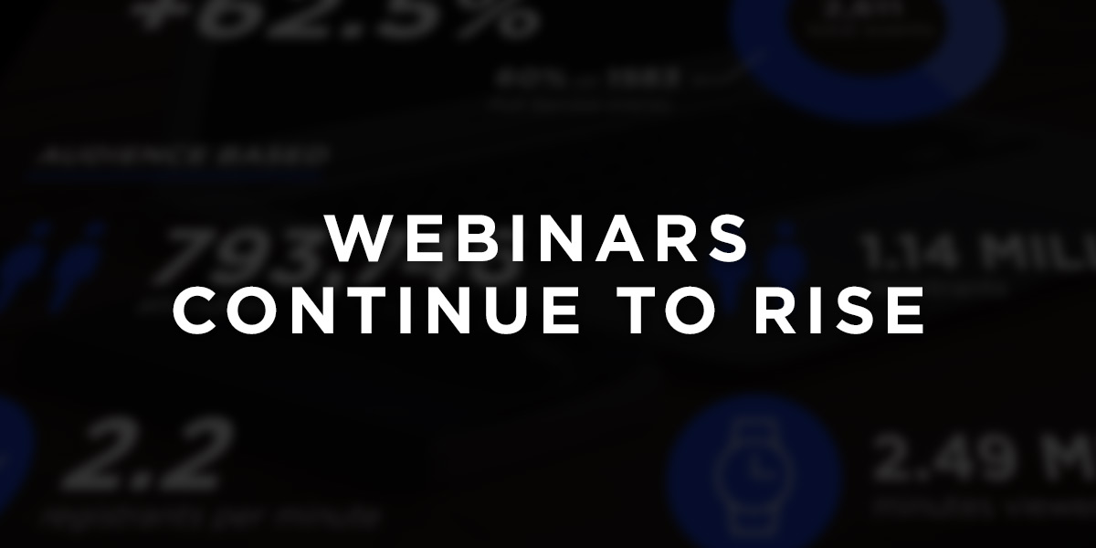 Webinars Continue To Rise